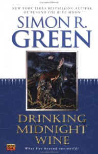 Drinking Midnight Wine - Simon R. Green
