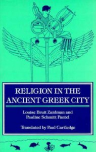 Religion in the Ancient Greek City - Pauline Schmitt-Pantel, Louise Bruit Zaidman, Paul Anthony Cartledge