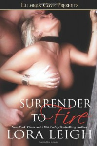 Surrender To Fire - Lora Leigh