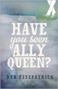 Have You Seen Ally Queen? - Deb Fitzpatrick