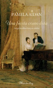Una fiesta como ésta (Fitzwilliam Darcy: un caballero, #1) - Pamela Aidan, Patricia Torres Londoño
