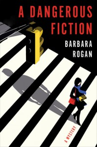 A Dangerous Fiction: A Mystery - Barbara Rogan