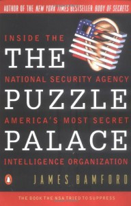 The Puzzle Palace: Inside the National Security Agency, America's Most Secret Intelligence Organization - James Bamford