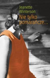 Nie tylko pomarańcze… - Winterson Jeanette