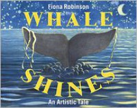 Whale Shines: An Artistic Tail - Fiona Robinson