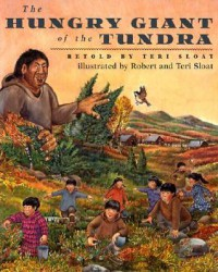 The Hungry Giant of the Tundra - Teri Sloat, Teri Sloat