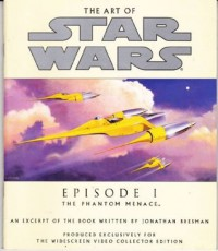 The Art of Star Wars Episode I the Phantom Menace: An Excerpt from the Book - Jonathan Bresman