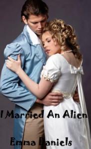 I Married an Alien - Emma Daniels, Ethan Somerville