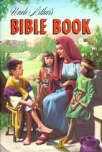 Uncle Arthur's Bible Book - Arthur Maxwell