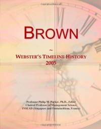Brown: Webster's Timeline History, 2005 - Icon Group International