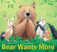 Bear Wants More - Karma Wilson