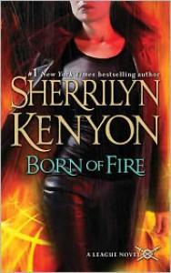 Born of Fire - Sherrilyn Kenyon