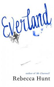 Everland - Rebecca Hunt