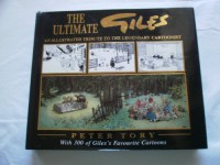 The Ultimate Giles: An Illustrated Tribute to the Legendary Cartoonist - Peter Tory