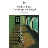 Speilet i speilet - en labyrint - Michael Ende