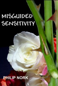 Misguided Sensitivity - Philip Nork