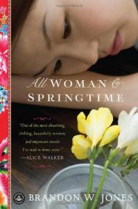 All Woman and Springtime - Brandon W. Jones