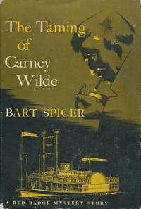 The Taming of Carney Wilde - Bart Spicer
