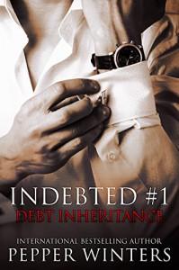 Debt Inheritance (Indebted Book 1) - Pepper Winters