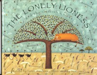 The Lonely Lioness and the Ostrich Chicks: A Masai Tale - Verna Aardema, Yumi Heo