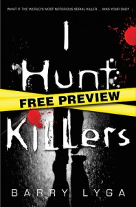 """I Hunt Killers - Free Preview (The First 10 Chapters): with Bonus Prequel Short Story """"Career Day"""" - Barry Lyga"""