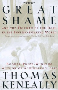The Great Shame: And the Triumph of the Irish in the English-Speaking World - Thomas Keneally