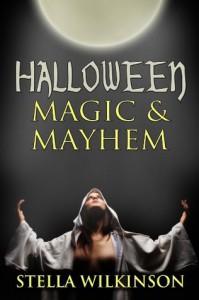 Halloween Magic and Mayhem - Stella Wilkinson
