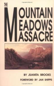 The Mountain Meadows Massacre - Juanita Brooks