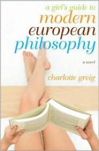 Girl's Guide to Modern European Philosophy - Charlotte Greig