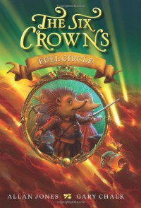 The Six Crowns: Full Circle - Allan Jones