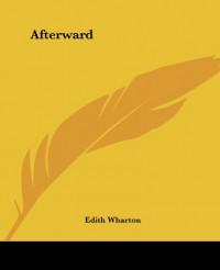 Afterward - Edith Wharton