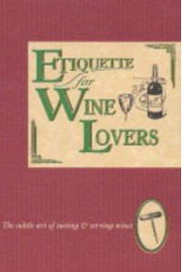 Etiquette for Wine Lovers (Etiquette Collection) - Jan Barnes
