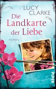 Die Landkarte der Liebe - Lucy Clarke