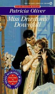 Miss Drayton's Downfall (Signet Regency Romance) - Patricia Oliver
