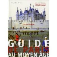 Guide de Paris au Moyen Âge - Evelyn Mullally