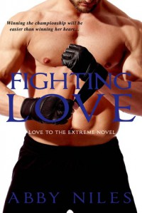 Fighting Love - Abby Niles
