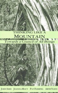 Thinking Like a Mountain: Towards a Council of All Beings - John Seed