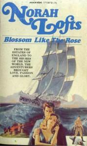 Blossom Like the Rose - Norah Lofts