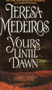 Yours Until Dawn - Teresa Medeiros