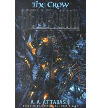 The Crow: Hellbound - A.A. Attanasio, James O'Barr