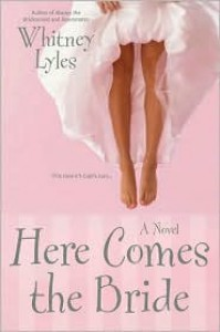 Here Comes the Bride - Whitney Lyles