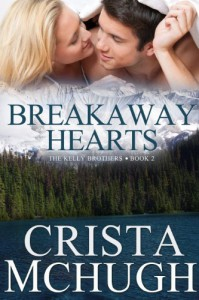 Breakaway Hearts (The Kelly Brothers) - Crista McHugh