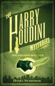 Harry Houdini Mysteries: The Houdini Specter - Daniel Stashower
