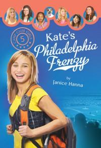 Kate's Philadelphia Frenzy - Janice Hanna, Janice  Thompson