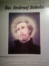 Św. Andrzej Bobola - Ks. Stanisław Kania