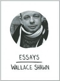 Essays - Wallace Shawn