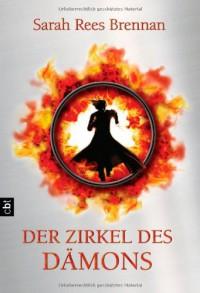 Der Zirkel des Dämons: Band 1 - Sarah Rees Brennan, Alexandra Ernst