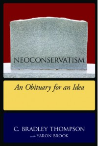 Neoconservatism: An Obituary For An Idea - Yaron Brook