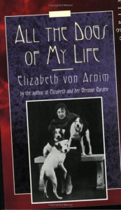 All the Dogs of My Life - Elizabeth von Arnim