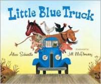 Little Blue Truck - Alice Schertle, Jill McElmurry